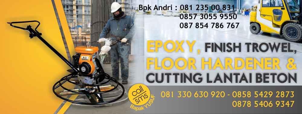 Cutting Lantai Beton dan Sealant – Epoxy Coating Lantai – Jasa Finish Trowel – Jasa Floor Hardener – Jual Floor Hardener – 081.330.630.920 atau 0858.5429.2873 atau 087.854.069.347 atau 088.217.089.974